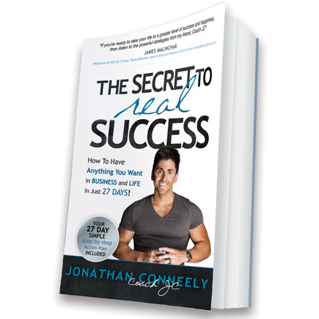 The Secret To REAL Success – How To Have Anything You Want In Business and Life in 27 Days